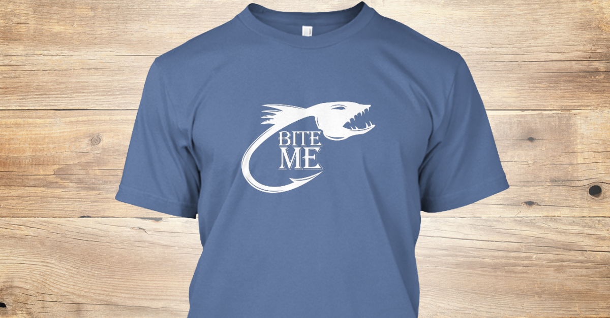 6e9d5b6a Bite Me Fish Hook Products | Teespring