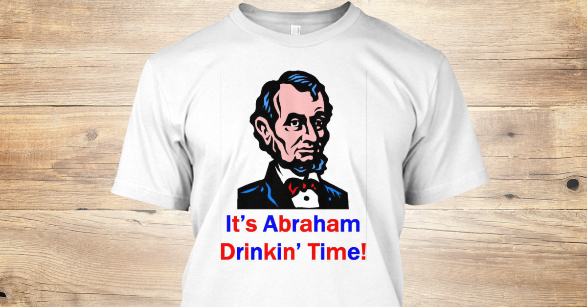 49f3ad9d52eb2 Abraham Drinkin  Time! Products