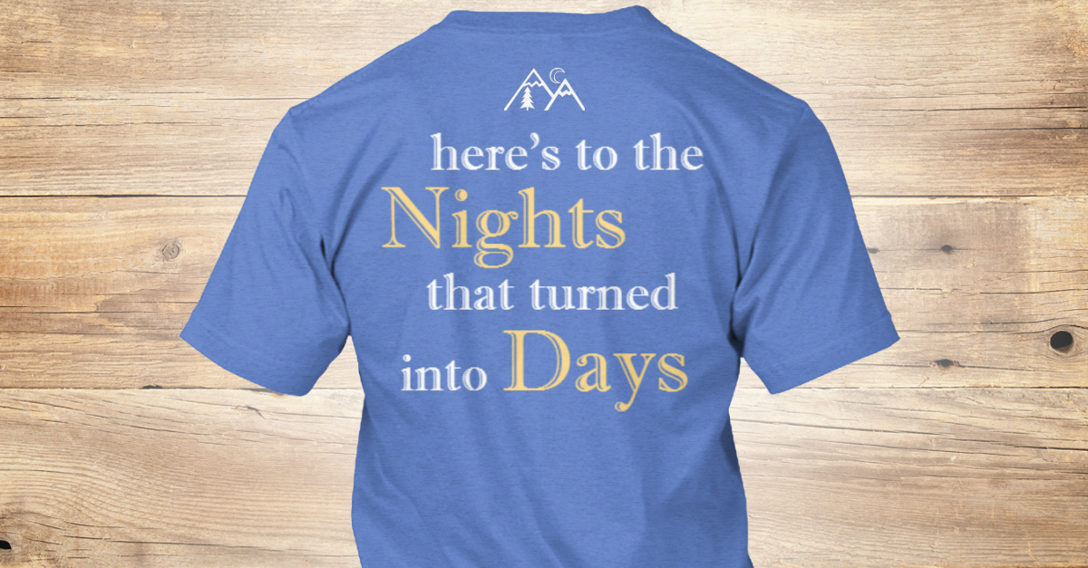 8036d1ca2 National Parks Support (Evergreen) - here's to the nights that turned into  days Products | Teespring