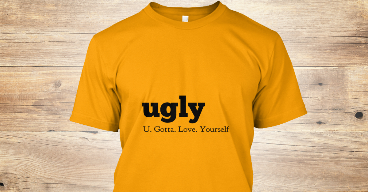 U.G.L.Y. (U Gotta Luv Yourself)