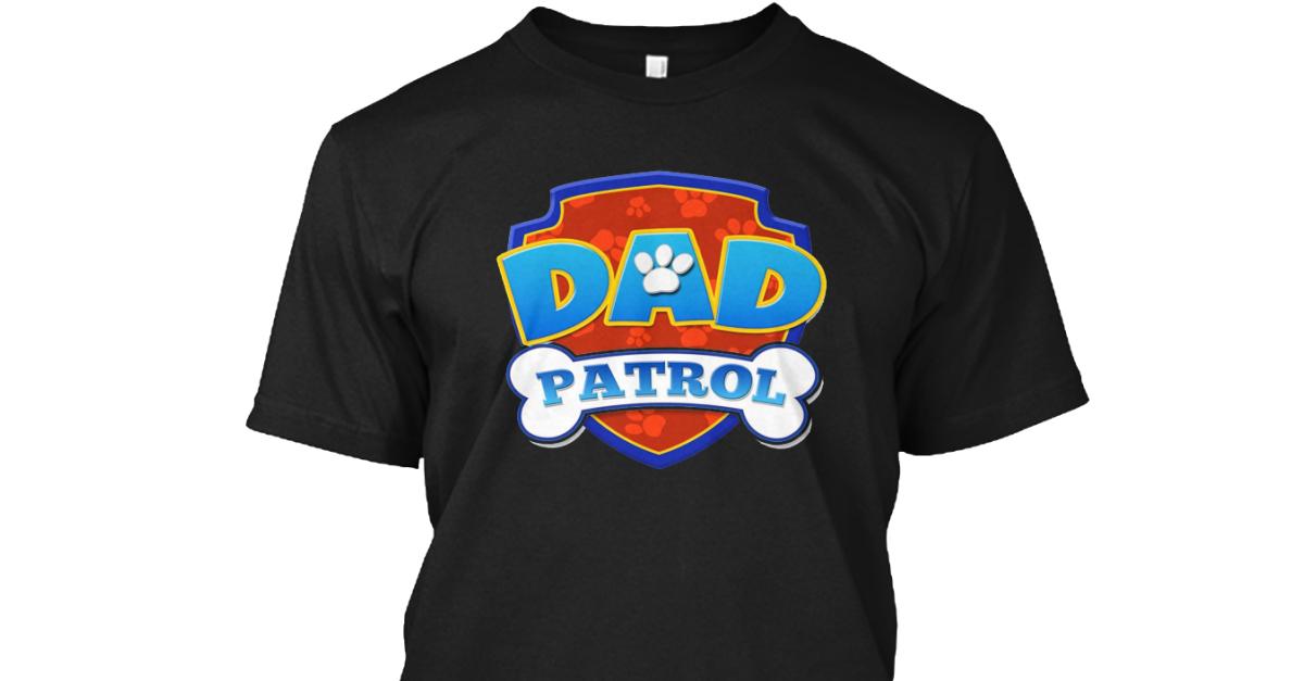 619cb6df Dad patrol products from dad patrol shirt teespring jpg 1200x627 Dad patrol  shirt