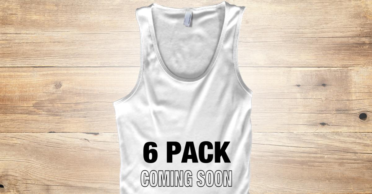 Pack de 6: Bientôt disponible – 6 PACK PROCHAINEMENT Produits de Funny t shirts   – ventre plat