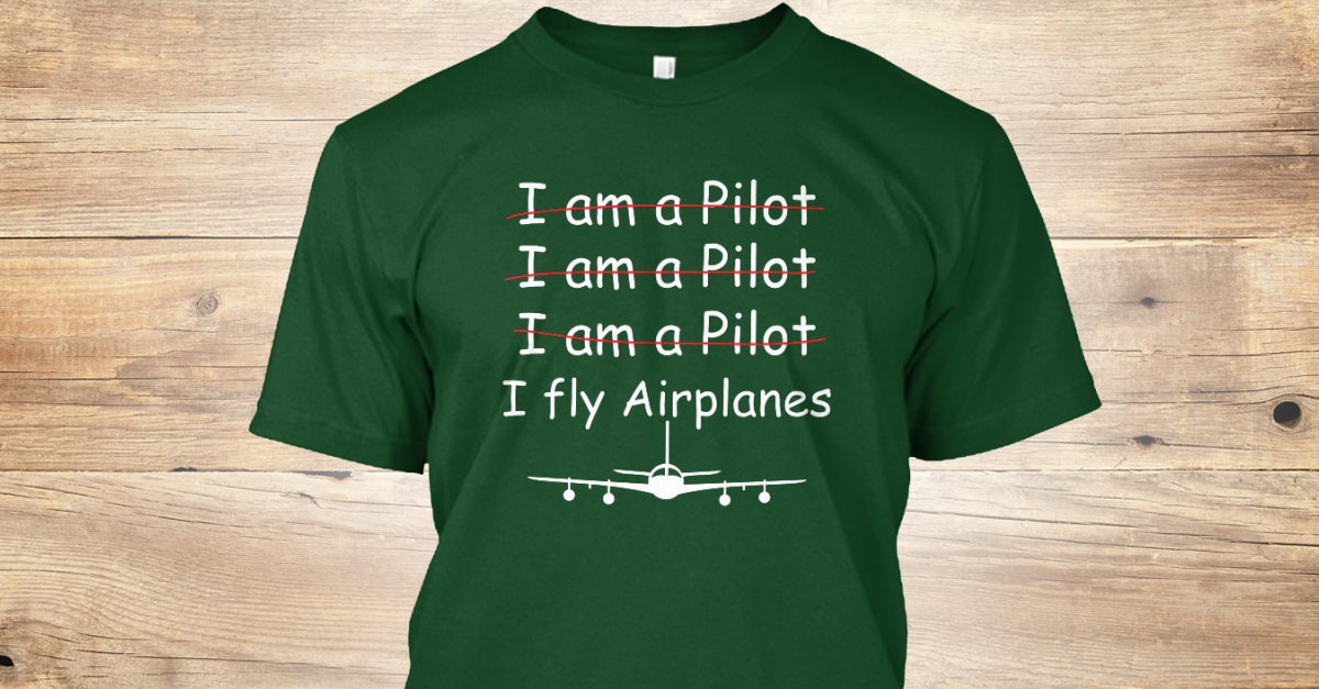 faee6ba9 Funny Aviation - I am a pilot I am a pilot I am a pilot I fly airplanes  Products from Emtees T-shirt | Teespring