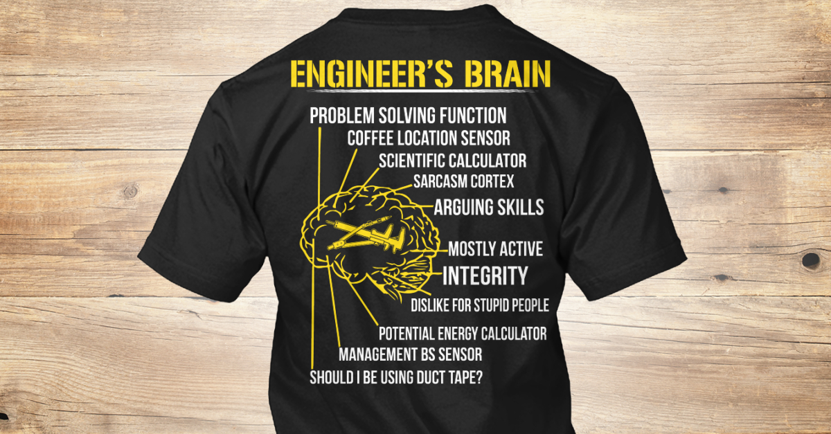 fce0c1007c Engineer s Brain T Shirt! - Engineer s brain problem solving function  coffee location sensor scientific calculator sarcasm cortex... Products