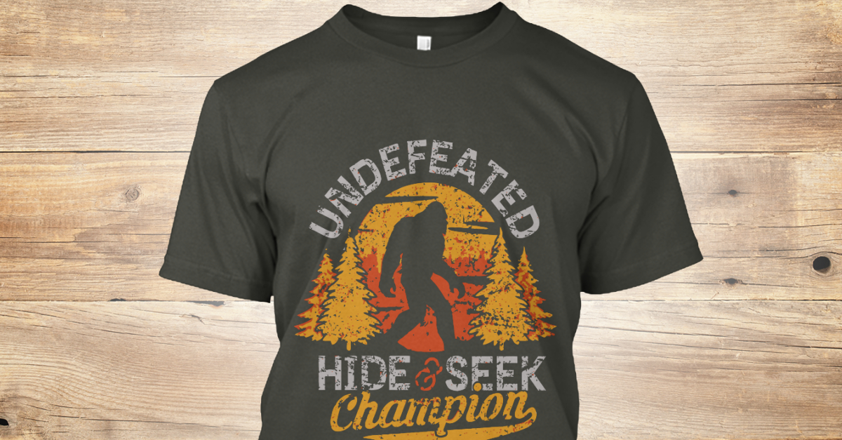 163653392 Bigfoot Undefeated Hide - UNDEFEATED HIDE & SEEK Champion Products |  Teespring