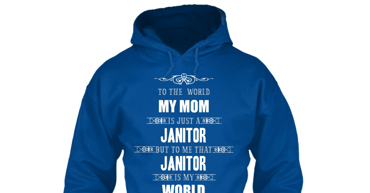 Hoodie Mom of A Janitor