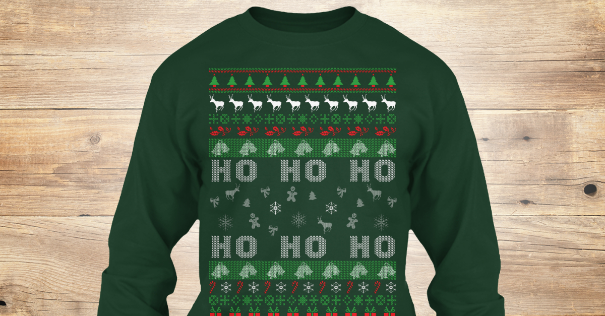 Ho Ho Ho Ugly Christmas Sweater - ho ho ho ho ho ho Products from Ugly Christmas Sweater 2018 | Teespring