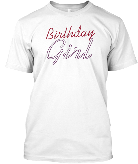 Birthday Girl White T-Shirt Front