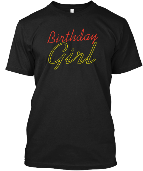 Birthday Girl Black T-Shirt Front