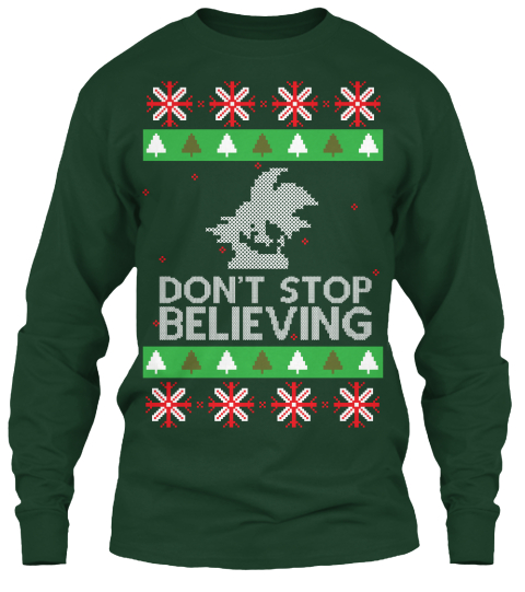 Don't Stop Believing Forest Green Long Sleeve T-Shirt Front