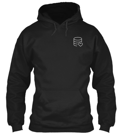 Limited Edition   Database Administrator Black Sweatshirt Front