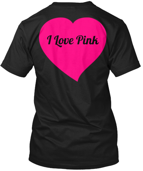 I Love Pink | Pink Shirts Cheap - i love pink T-Shirt | Teespring
