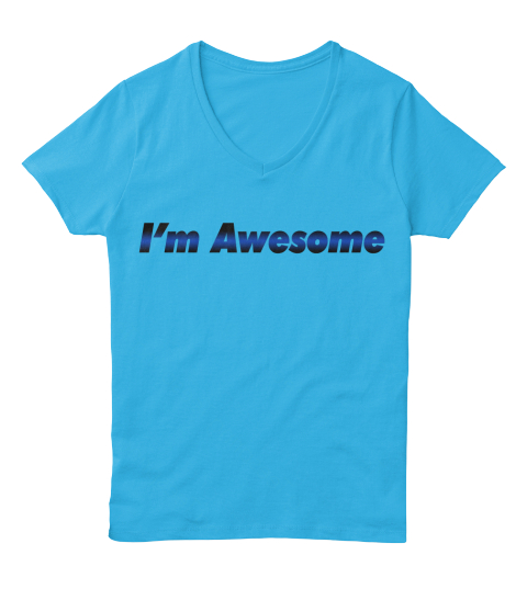 I'm Awesome Aquatic Blue  T-Shirt Front