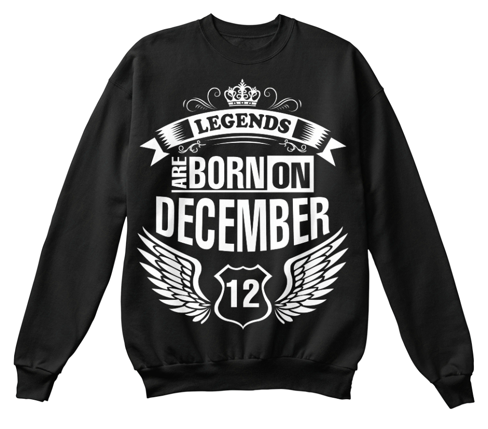 One-of-a-kind-Born-In-December-Legends-Are-On-12-Standard-Unisex-Sweatshirt