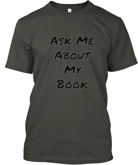 Ask Me  About  My  Book Smoke Gray T-Shirt Front
