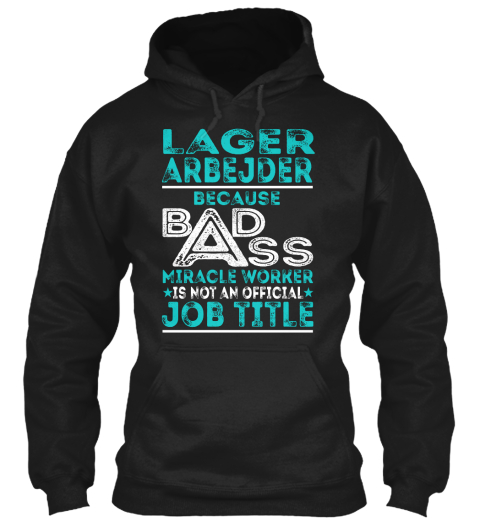 Lager Arbejder Because Badss Miracle Worker Is Not Official Job Title Black Sweatshirt Front