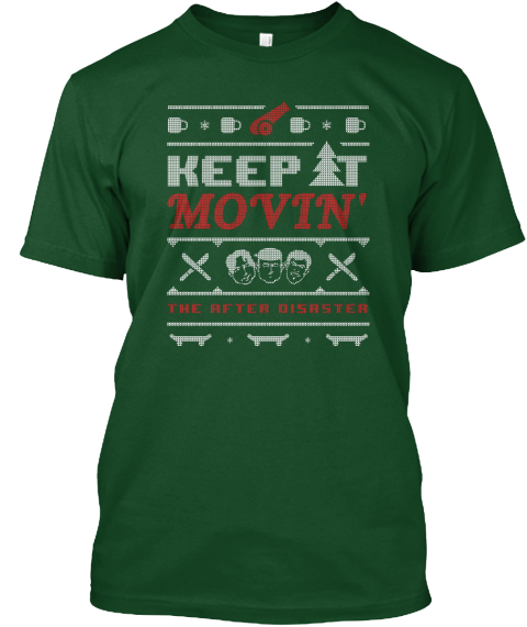 Keep It Moovin' The After Disaster Forest Green  T-Shirt Front