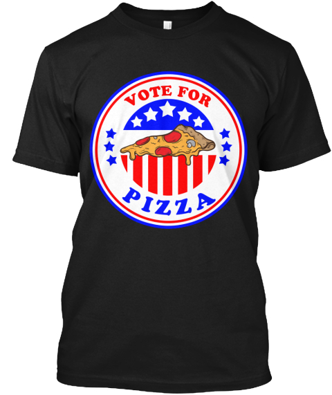 Vote For Pizza Black T-Shirt Front