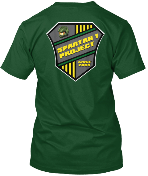 Spartan 1 Project Since 2008 Deep Forest T-Shirt Back