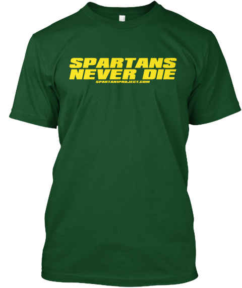 Spartans Never Die Spartani1project.Com Deep Forest T-Shirt Front