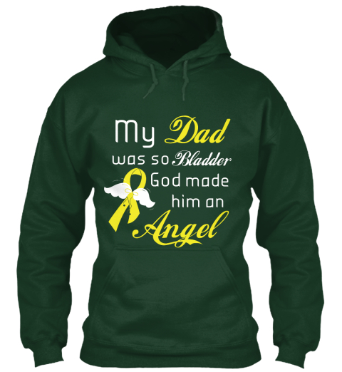 My Dad Was So Bladder God Made Him An Angel Forest Green Sweatshirt Front