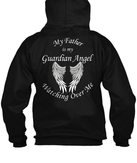 f9f3115af Father Guardian Angel Zipper Hoodie. from Memorial Wear. My Father Is My  Guardian Angel Watching Over Me ...
