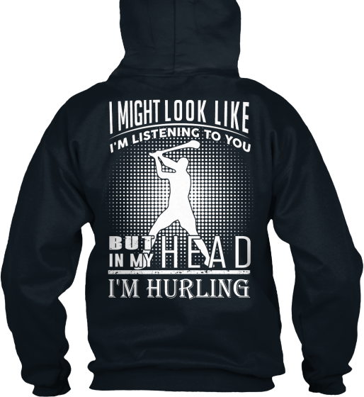 I Might Look Like I'm Listening To You But In My Head I'm Hurling Sweatshirt Back