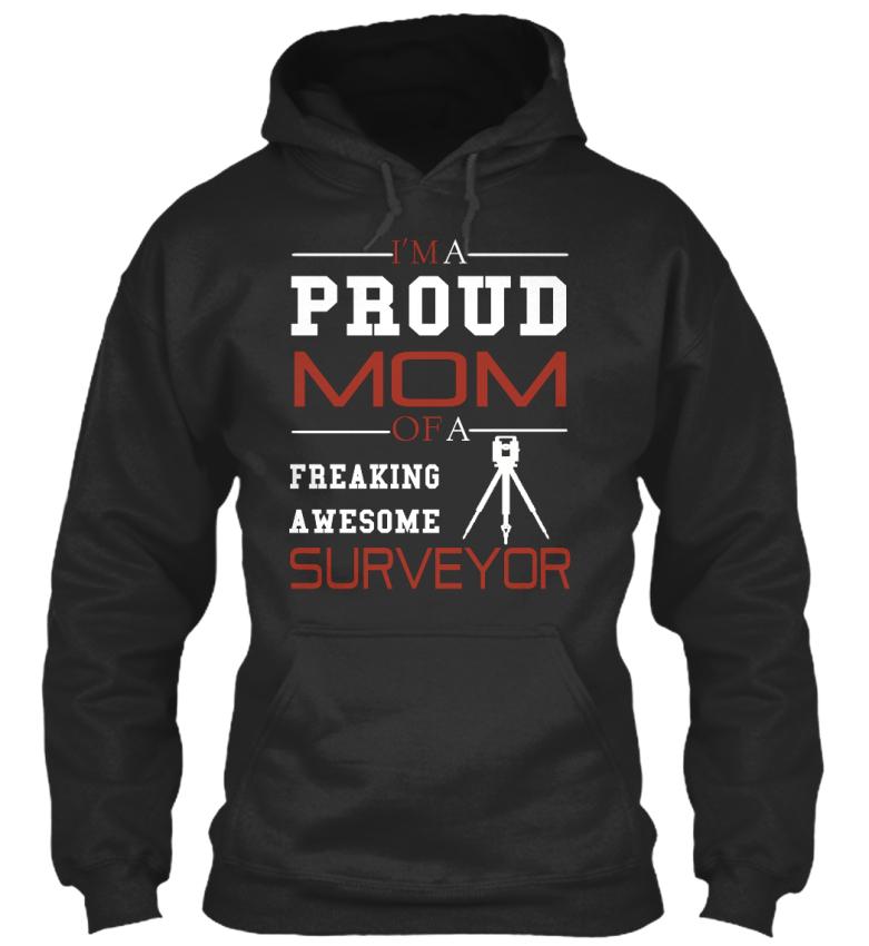 Sensational-Proud-Mom-Surveyor-I-039-m-A-Of-Freaking-Standard-College-Hoodie