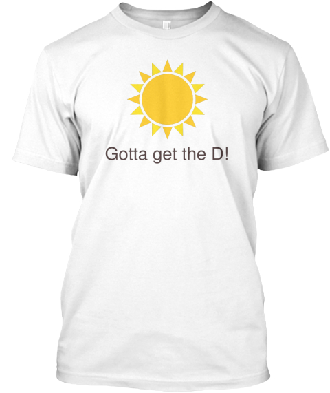 Gotta Get The D! White T-Shirt Front