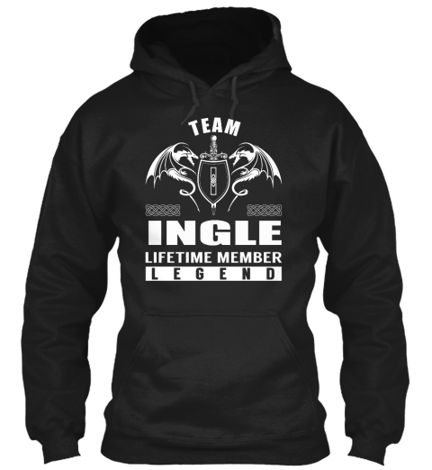 Team I Ingle Lifetime Member Legend Black Sweatshirt Front