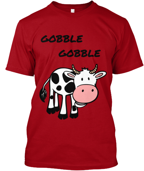 Gobble Gobble Deep Red T-Shirt Front