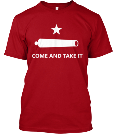 Limited Edition   Come And Take It!   Deep Red T-Shirt Front