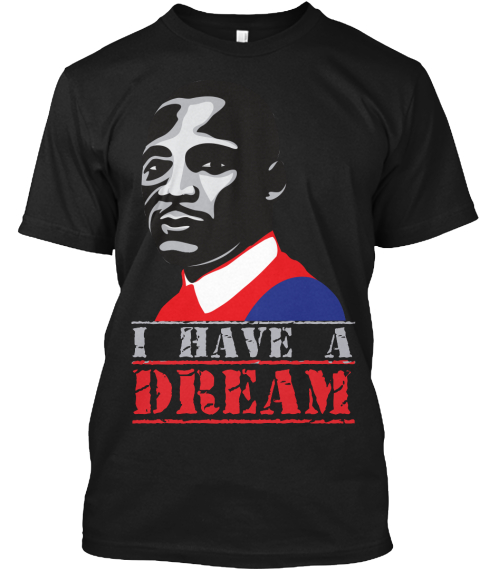 Martin Luther King Jr Day I Have A Dream Products From Usa Tees