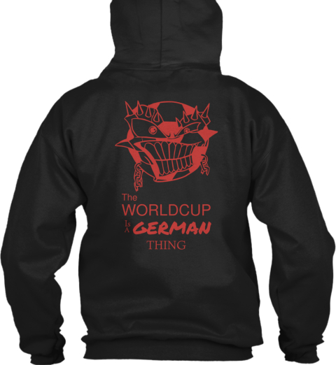 The Worldcup German Is A Thing Black Sweatshirt Back