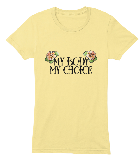 My Body My Choice Lemon Women's T-Shirt Front