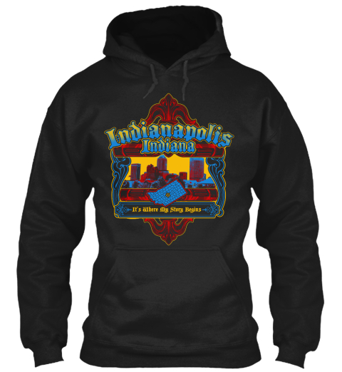 Indianapolis Indiana It's Where My Story Begins Black Sweatshirt Front