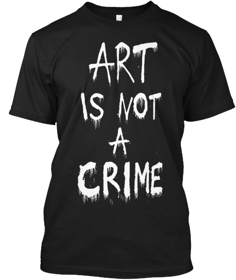 Art Is Not A Crime Black T-Shirt Front