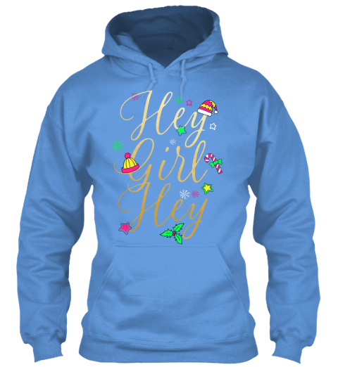 Hey Girl Hey Carolina Blue Sweatshirt Front