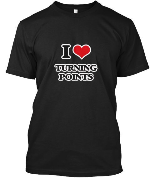 I Love Turning Points Black T-Shirt Front