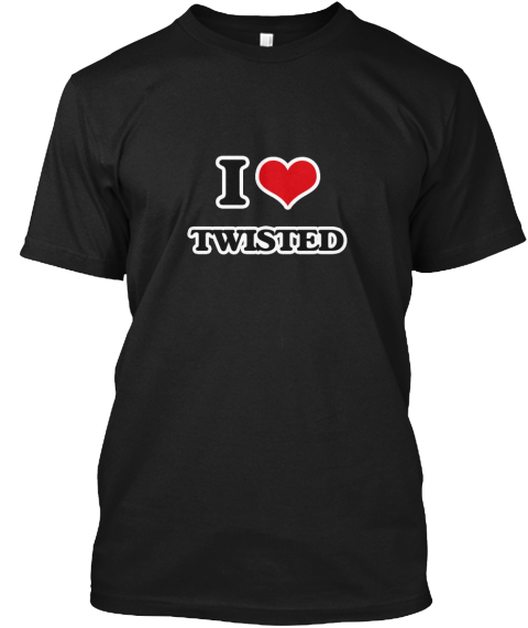 I Love Twisted Black T-Shirt Front
