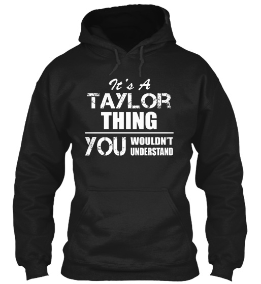 It's A Taylor Thing You Wouldn't Understand Sweatshirt Front