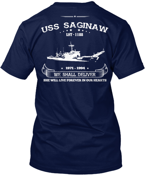 Uss Saginaw 1971 1994 We Shall Deliver She Will Live Forever In Our Hearts T-Shirt Back