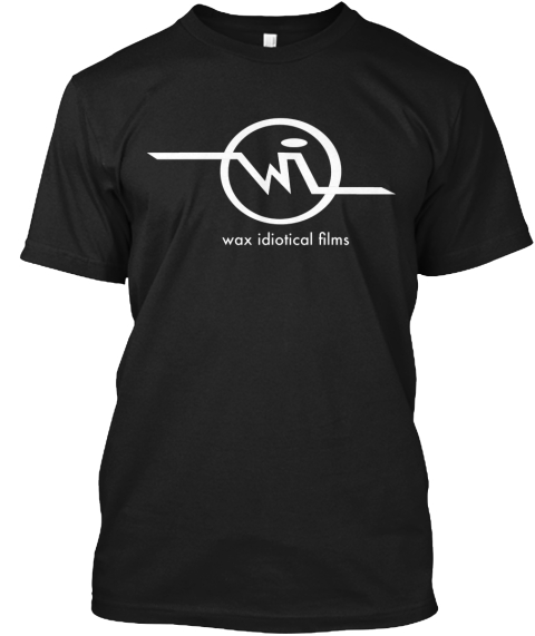 Wax Idiotical Films Tshirt! Black T-Shirt Front