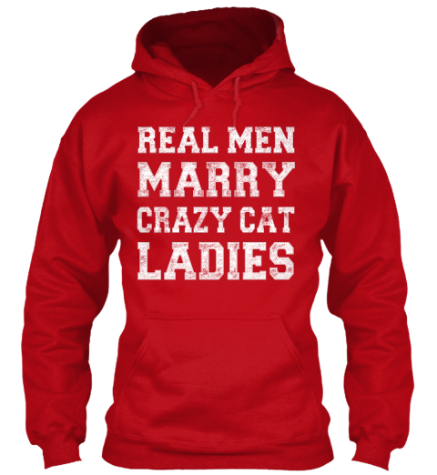 Real Men Marry Crazy Cat Ladies Red Hot Chilli Sweatshirt Front
