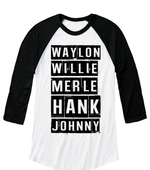 Waylon Willie Merle Hank Johnny White/Black  Maglietta Front