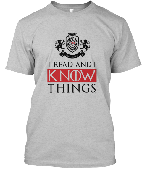 I Read And I Know Things Light Heather Grey  T-Shirt Front