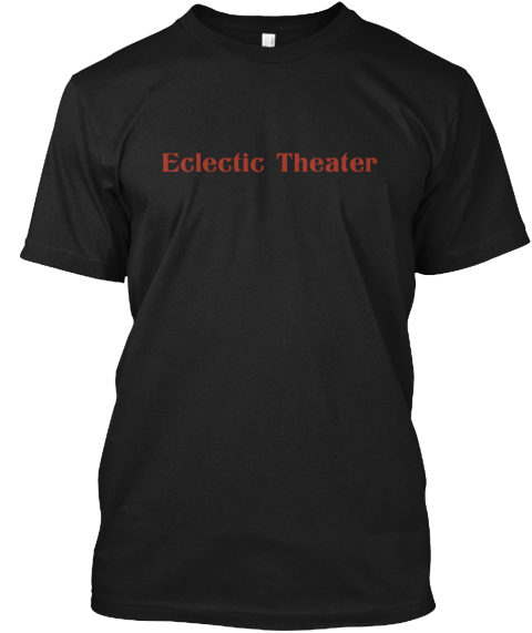 Eclectic Theater Black T-Shirt Front