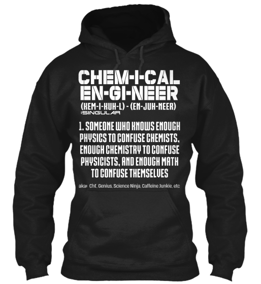 Chem I Cal En Gi Neer (Kem I Kuh L)   (En Juh Neer) :Singular 1. Someone Who Knows Enough Physics To Confuse... Sweatshirt Front
