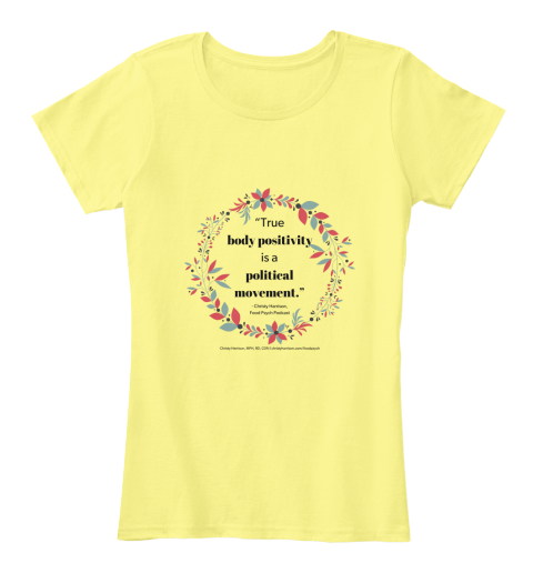 Body Positivity Is A Political Movement Lemon Yellow Women's T-Shirt Front