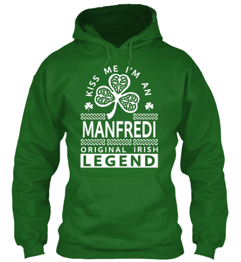 Kiss Me I'm A Manfredi  Legend Irish Green Sweatshirt Front